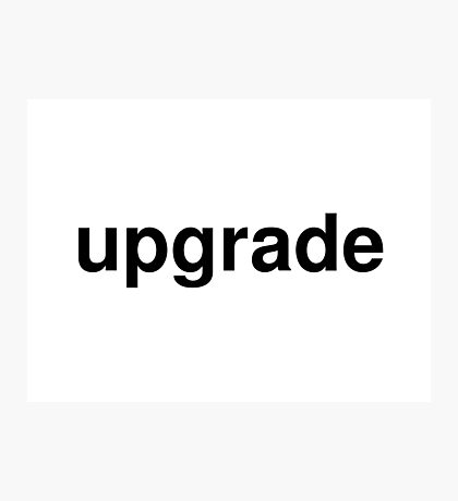 upgrade Photographic Print
