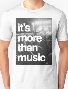 It's More Than Music T-Shirt