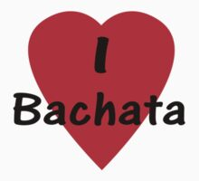 Dance - I Love Bachata T-Shirt Kids Clothes