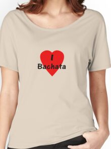 Dance - I Love Bachata T-Shirt Women's Relaxed Fit T-Shirt