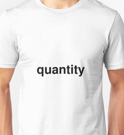 quantity Unisex T-Shirt