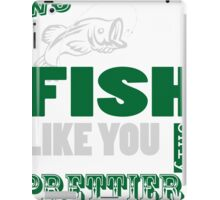 we fish like you only prettier iPad Case/Skin