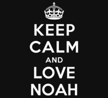 Keep Calm and Love Noah by deepdesigns