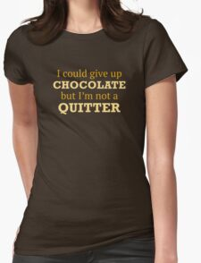 I Could Give Up Chocolate Womens Fitted T-Shirt