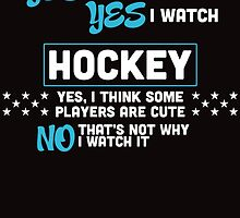 yes i'm a girl yes i watch hocket yes i think some players are cute no that's not why i watch it by teeshirtz