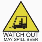 Watch Out-May Spill beer by Cameron Lundstedt