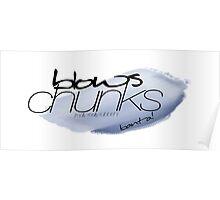 Blows Chunks - big blue Poster
