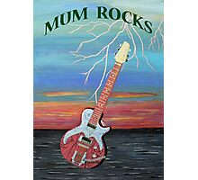 Mum Rocks Photographic Print
