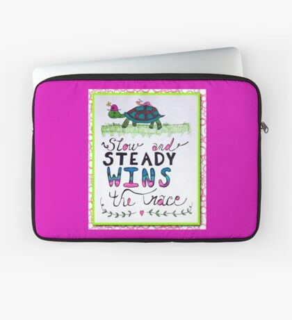 Slow And Steady Wins The Race! Laptop Sleeve