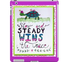 Slow And Steady Wins The Race! iPad Case/Skin