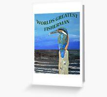 Worlds Greatest Fisherman Greeting Card