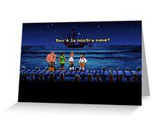 Dov'è la nostra nave? (Monkey Island 1) Greeting Card