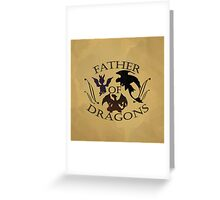 Father of dragons Greeting Card