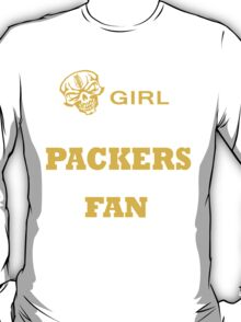 THIS GIRL IS A DIE HARD PACKERS FOOTBALL FAN T-Shirt