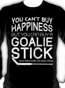 You Can't Buy Happiness, Hockey Goalie T-Shirt