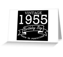 Vintage 1955 Birthday Boy Aged To Perfection Greeting Card