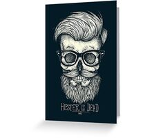 Hipster is Dead II Greeting Card
