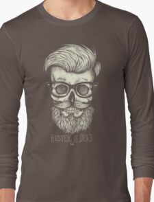 Hipster is Dead II Long Sleeve T-Shirt