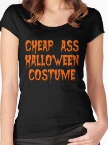 Cheap Ass Halloween Costume Women's Fitted Scoop T-Shirt