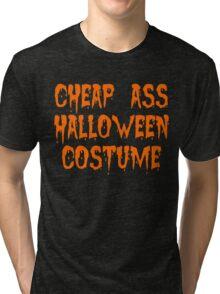 Cheap Ass Halloween Costume Tri-blend T-Shirt