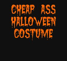 Cheap Ass Halloween Costume Unisex T-Shirt