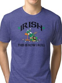 St Patrick's Day This Is How I Roll Tri-blend T-Shirt