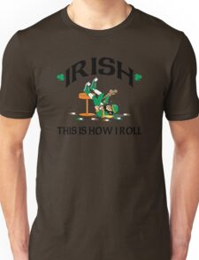 St Patrick's Day This Is How I Roll Unisex T-Shirt