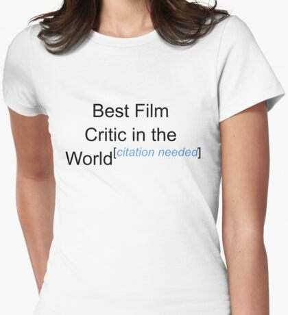Best Film Critic in the World - Citation Needed! Womens Fitted T-Shirt