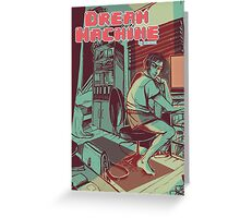 DREAM MACHINE I Greeting Card