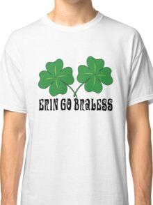 Erin Go Braless Classic T-Shirt