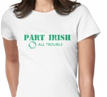 Part Irish All Trouble Womens Fitted T-Shirt