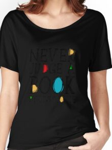Never judge a book by its movie Women's Relaxed Fit T-Shirt