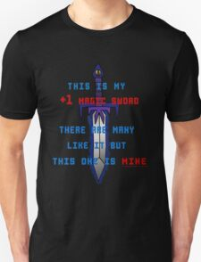This is my +1 magic sword.  Unisex T-Shirt