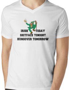 "St Patrick's Day ""Irish Today - Shitface Tonight - Hungover Tomorrow"" Mens V-Neck T-Shirt"