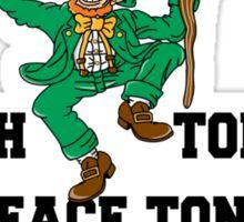 "St Patrick's Day ""Irish Today - Shitface Tonight - Hungover Tomorrow"" Sticker"
