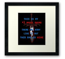 This is my +1 magic sword.  Framed Print