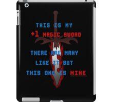 This is my +1 magic sword.  iPad Case/Skin