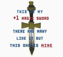This is my +1 magic sword. Kids Tee