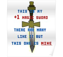 This is my +1 magic sword. Poster