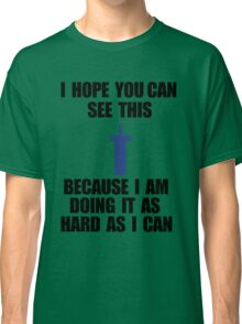 Hard as I can Classic T-Shirt
