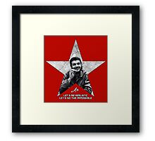 Che: Let's be realistic Framed Print