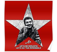 Che: Let's be realistic Poster