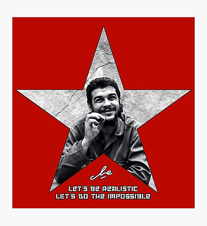 Che: Let's be realistic Photographic Print