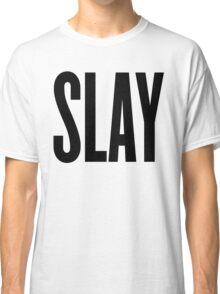 Slay Classic T-Shirt