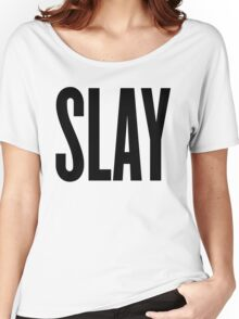 Slay Women's Relaxed Fit T-Shirt