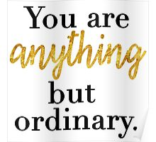 You are Anything But Ordinary Poster