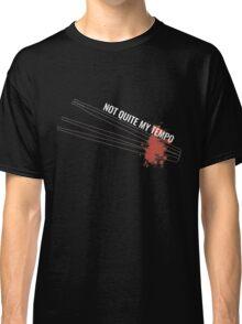 'Not Quite My Tempo' Whiplash (White) Classic T-Shirt