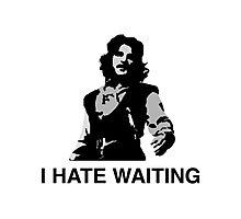 I Hate Waiting Photographic Print