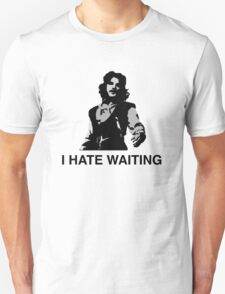 I Hate Waiting T-Shirt