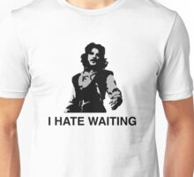 I Hate Waiting Unisex T-Shirt